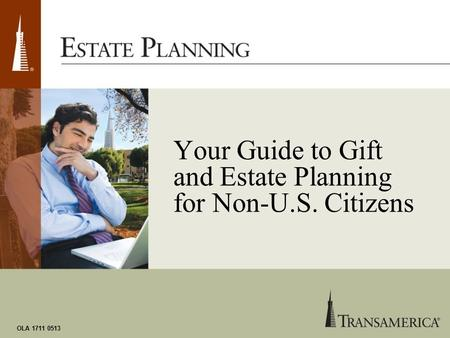 Your Guide to Gift and Estate Planning for Non-U.S. Citizens OLA 1711 0513.