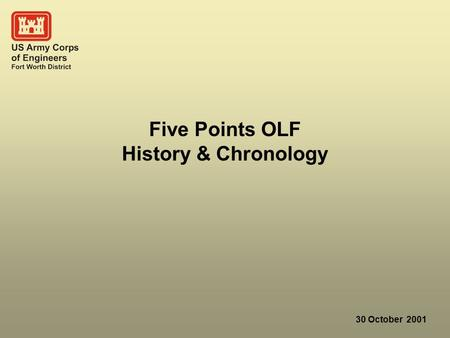 30 October 2001 Five Points OLF History & Chronology.