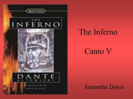 The Inferno Canto V Samantha Dykes. The Structure of the Inferno.