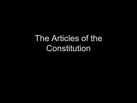 The Articles of the Constitution. Article I. Establishes the first of the three branches of the government, the Legislature. The name of the Legislature.