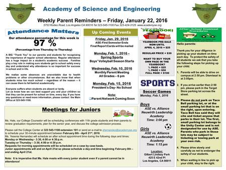 Academy of Science and Engineering Weekly Parent Reminders – Friday, January 22, 2016 5753 Rodeo Road, Los Angeles CA 90016 Tel 323-545-1100 Fax 323-424-3125.