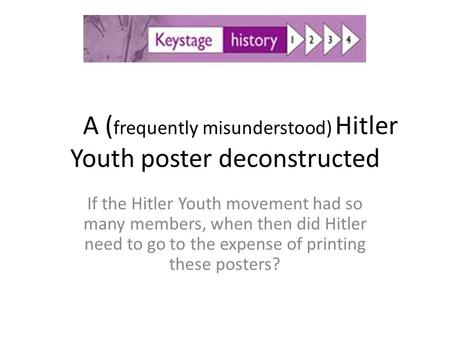 A ( frequently misunderstood) Hitler Youth poster deconstructed If the Hitler Youth movement had so many members, when then did Hitler need to go to the.