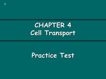 CHAPTER 4 Cell Transport