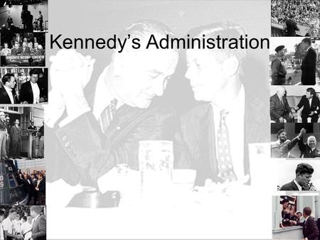 Kennedy's Administration. Significances of the 1960 Nixon Kennedy Campaign Television debate : Appearance versus substance Television ads: campaign spending.