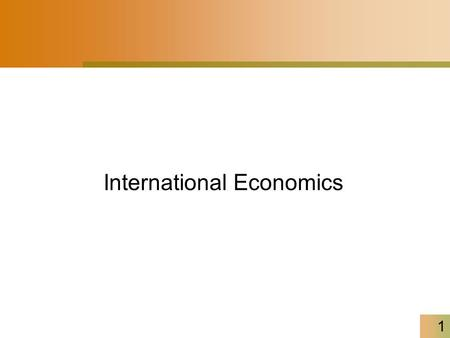 1 International Economics. 2 International trade – Microeconomic perspective – Comparative advantage – Trade barriers vs. free trade International finance.
