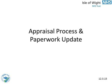 Appraisal Process & Paperwork Update 12.3.15. Changes to A4C Terms & Conditions Nationally agreed Agenda for Change terms and conditions (annex W) were.