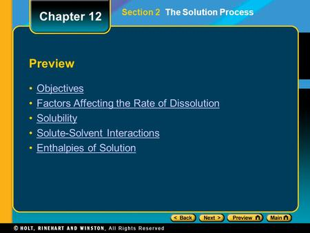 Preview Objectives Factors Affecting the Rate of Dissolution Solubility Solute-Solvent Interactions Enthalpies of Solution Chapter 12 Section 2 The Solution.