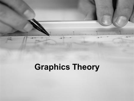 Graphics Theory. Learning Objectives Learn about use of graphics & their importance Identify what makes a good graphic & why Recognise different graphic.