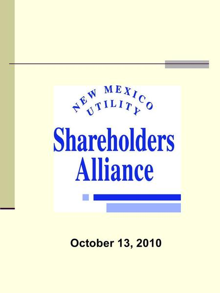 October 13, 2010. Thanks to today's sponsors: What is NMUSA? Independent, nonpartisan; Represents gas and electric shareholders of utility companies.