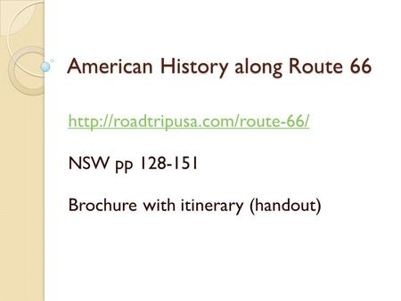 American History along Route 66  NSW pp 128-151 Brochure with itinerary (handout)