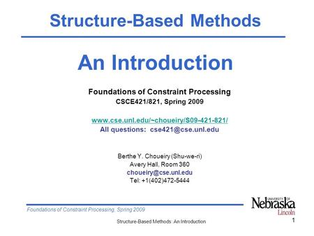 Foundations of Constraint Processing, Spring 2009 Structure-Based Methods: An Introduction 1 Foundations of Constraint Processing CSCE421/821, Spring 2009.