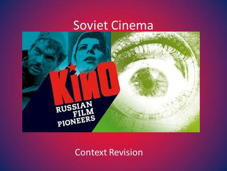 "Soviet Cinema Context Revision. ""You must remember that, of all the arts, for us the cinema is the most important"" - Lenin."