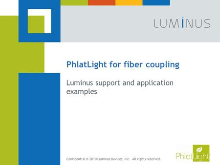Overview of Luminus support for fiber coupling applications