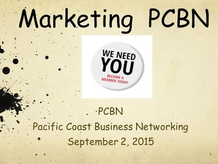 1 Marketing PCBN PCBN Pacific Coast Business Networking September 2, 2015.