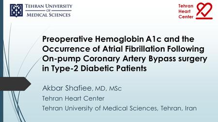 Preoperative Hemoglobin A1c and the Occurrence of Atrial Fibrillation Following On-pump Coronary Artery Bypass surgery in Type-2 Diabetic Patients Akbar.