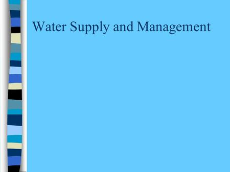 Water Supply and Management