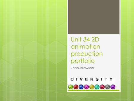 Unit 34 2D animation production portfolio John Strawson.