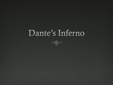 Introduction  Dante travels through Hell, Purgatory, then Heaven (Inferno, Purgatorio, Paradiso)  Virgil (author of Aeneid) his guide.