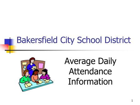 1 Bakersfield City School District Average Daily Attendance Information.