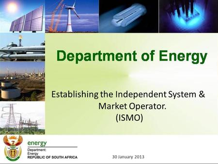 Establishing the Independent System & Market Operator. (ISMO) 30 January 2013.