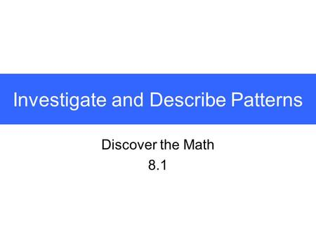 Investigate and Describe Patterns