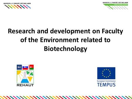Research and development on Faculty of the Environment related to Biotechnology.
