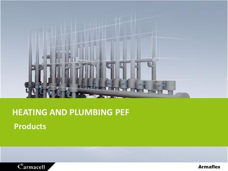 HEATING AND PLUMBING PEF Products. HEATING AND PLUMBING PEF Products Tubolit 2.