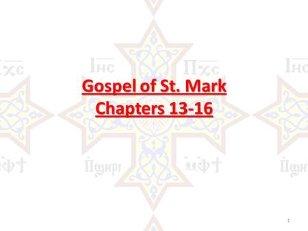 Gospel of St. Mark Chapters 13-16 1. I - Signs of the End of the Ages I - Signs of the End of the Ages (Chapter 13) 2.