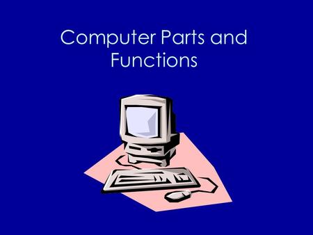 Computer Parts and Functions. How A Computer Works.