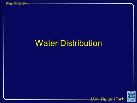 Water Distribution 1 Water Distribution. Water Distribution 2 Question: Water enters your home plumbing at ground level. Where will you get the strongest.