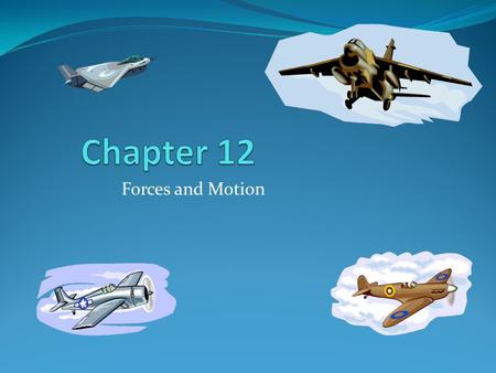 Forces and Motion. Chapter 12.1 Forces What is a Force? What are the units of force? It is a push or a pull that acts on an object It can cause a resting.
