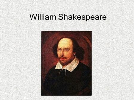 William Shakespeare. Born on April 23, 1564, in Stratford-on-Avon, England.