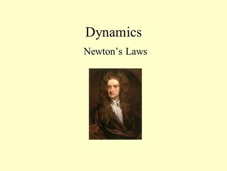 Dynamics Newton's Laws. A force is a physical quantity that can affect the motion of an object. Since a force has magnitude, direction, and a point of.