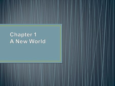 Chapter 1 A New World.
