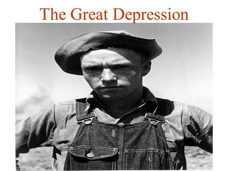 The Great Depression. The Depression The Wall Street stock-market crash of 1929 precipitated the Great Depression, ___________________________ ________________________________.
