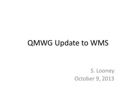 QMWG Update to WMS S. Looney October 9, 2013. WMS Assignments NPRR564, Thirty-Minute Emergency Response Service – Discuss concerns expressed at last WMS.