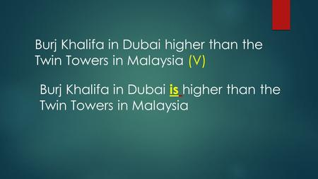 Burj Khalifa in Dubai higher than the Twin Towers in Malaysia (V) Burj Khalifa in Dubai is higher than the Twin Towers in Malaysia.