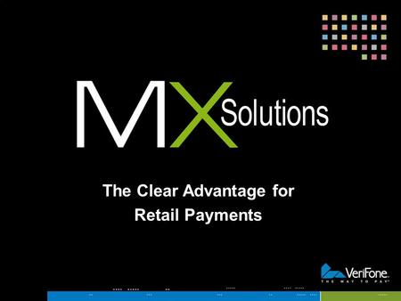 The Clear Advantage for Retail Payments. A payment solutions platform that gives you a whole new way of interacting with your customers.