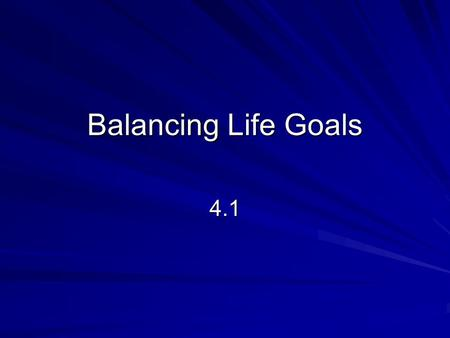 Balancing Life Goals 4.1. The Impact of Career Choices Career –Series of related jobs or achievements through which a person progresses in particular.