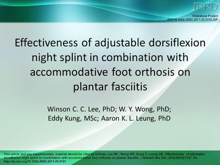This article and any supplementary material should be cited as follows: Lee WC, Wong WY, Kung E, Leung AK. Effectiveness of adjustable dorsiflexion night.