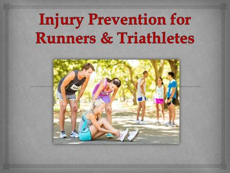 Injury Prevention for Runners & Triathletes