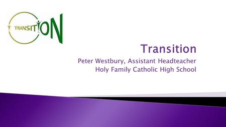Peter Westbury, Assistant Headteacher Holy Family Catholic High School.