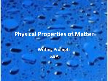 Physical Properties of Matter Writing Prompts 5.5A.