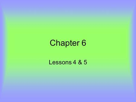 Chapter 6 Lessons 4 & 5. The leader of all the military forces 1.Militia 2.Olive branch 3.Commander in chief 4.congress 10 123456789 11121314151617181920.