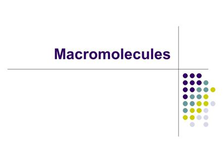 Macromolecules. Carbon Compounds Carbon is an extremely versatile element. It has 4 valence electrons allowing it to bond with almost any other element.