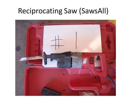 Reciprocating Saw (SawsAll). Chalk Line Carpenters Square.