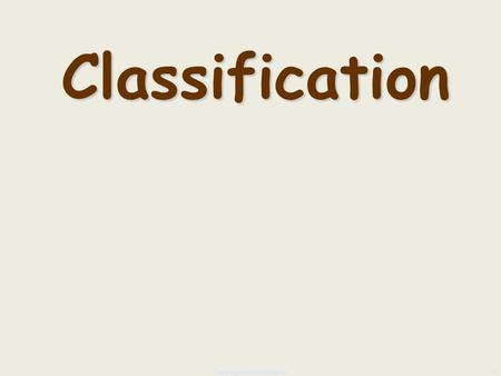 1 Classification copyright cmassengale. Systematics is a field of biology dedicated to the evolutionary history of life on earth Diversity of organisms.