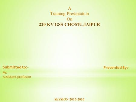 A Training Presentation On 220 KV GSS CHOMU,JAIPUR