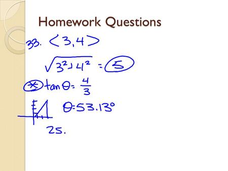 Homework Questions. Applications Navigation and Force.