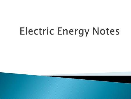 Electric Energy Notes.